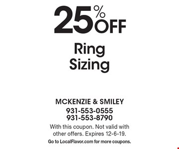 25% off Ring Sizing. With this coupon. Not valid with other offers. Expires 12-6-19. Go to LocalFlavor.com for more coupons.