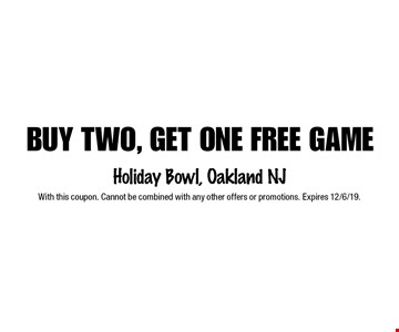Buy two, get one free game. With this coupon. Cannot be combined with any other offers or promotions. Expires 12/6/19.