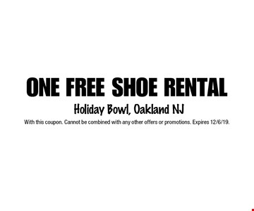 One free shoe rental. With this coupon. Cannot be combined with any other offers or promotions. Expires 12/6/19.