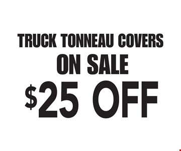 $25 OFF TRUCK TONNEAU COVERS ON SALE.