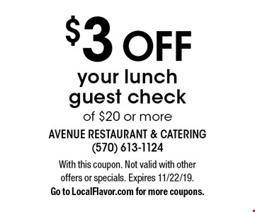 $3 OFF your lunch guest check of $20 or more. With this coupon. Not valid with other offers or specials. Expires 11/22/19. Go to LocalFlavor.com for more coupons.