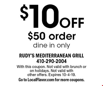 $10 Off $50 order. Dine in only. With this coupon. Not valid with brunch or on holidays. Not valid with other offers. Expires 10-4-19.Go to LocalFlavor.com for more coupons.