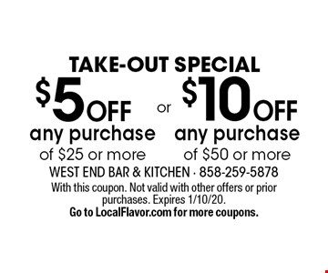TAKE-OUT SPECIAL: $5 off any purchase of $25 or more. $10 off any purchase of $50 or more. With this coupon. Not valid with other offers or prior purchases. Expires 1/10/20. Go to LocalFlavor.com for more coupons.