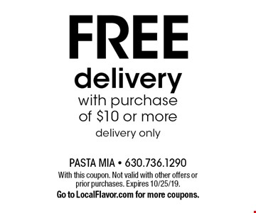 FREE delivery with purchase of $10 or more. Delivery only. With this coupon. Not valid with other offers or prior purchases. Expires 10/25/19.Go to LocalFlavor.com for more coupons.