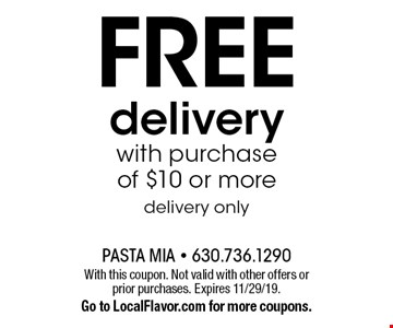 FREE delivery with purchase of $10 or more, delivery only. With this coupon. Not valid with other offers or prior purchases. Expires 11/29/19.Go to LocalFlavor.com for more coupons.