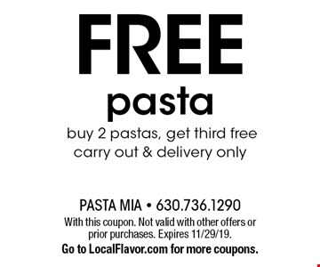 FREE pasta, buy 2 pastas, get third free carry out & delivery only. With this coupon. Not valid with other offers or prior purchases. Expires 11/29/19. Go to LocalFlavor.com for more coupons.