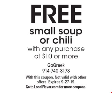 Free small soup or chili with any purchase of $10 or more. With this coupon. Not valid with other offers. Expires 9-27-19. Go to LocalFlavor.com for more coupons.