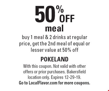 50% off meal buy 1 meal & 2 drinks at regular price, get the 2nd meal of equal or lesser value at 50% off. With this coupon. Not valid with other offers or prior purchases. Bakersfield location only. Expires 12-29-19. Go to LocalFlavor.com for more coupons.