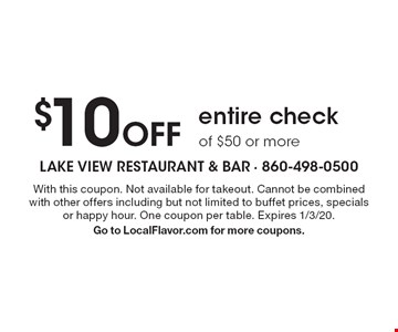 $10 Off entire check of $50 or more. With this coupon. Not available for takeout. Cannot be combined with other offers including but not limited to buffet prices, specials or happy hour. One coupon per table. Expires 1/3/20. Go to LocalFlavor.com for more coupons.