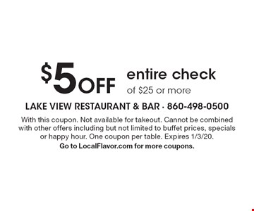 $5 Off entire check of $25 or more. With this coupon. Not available for takeout. Cannot be combined with other offers including but not limited to buffet prices, specials or happy hour. One coupon per table. Expires 1/3/20. Go to LocalFlavor.com for more coupons.