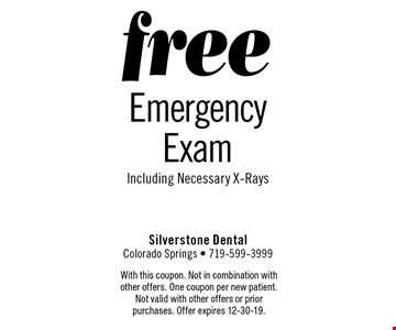 Free Emergency Exam Including Necessary X-Rays. With this coupon. Not in combination with other offers. One coupon per new patient. Not valid with other offers or prior purchases. Offer expires 12-30-19.