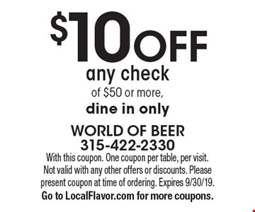 $10 off any check of $50 or more. Dine in only. With this coupon. One coupon per table, per visit. Not valid with any other offers or discounts. Please present coupon at time of ordering. Expires 9/30/19. Go to LocalFlavor.com for more coupons.