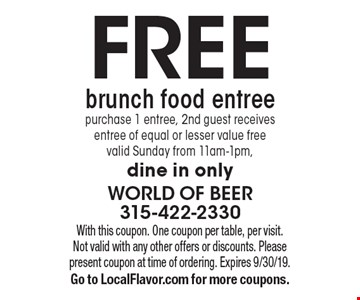 Free brunch food entree. Purchase 1 entree, 2nd guest receives entree of equal or lesser value free. Valid Sunday from 11am-1pm. Dine in only. With this coupon. One coupon per table, per visit. Not valid with any other offers or discounts. Please present coupon at time of ordering. Expires 9/30/19. Go to LocalFlavor.com for more coupons.