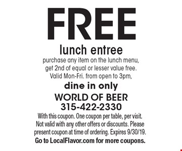 Free lunch entree. Purchase any item on the lunch menu, get 2nd of equal or lesser value free. Valid Mon-Fri. from open to 3pm. Dine in only. With this coupon. One coupon per table, per visit. Not valid with any other offers or discounts. Please present coupon at time of ordering. Expires 9/30/19. Go to LocalFlavor.com for more coupons.