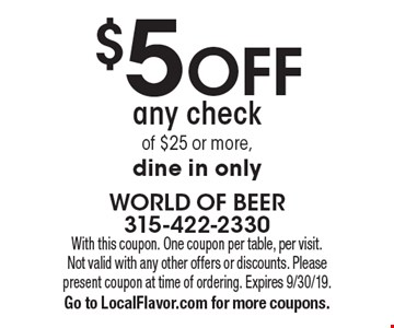 $5 off any check of $25 or more. Dine in only. With this coupon. One coupon per table, per visit. Not valid with any other offers or discounts. Please present coupon at time of ordering. Expires 9/30/19. Go to LocalFlavor.com for more coupons.