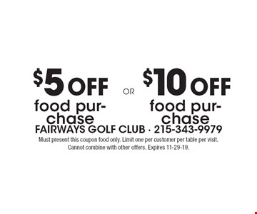 $10 OFF food purchase of $50 or more. $5 OFF food purchase of $25 or more. Must present this coupon food only. Limit one per customer per table per visit. Cannot combine with other offers. Expires 11-29-19.