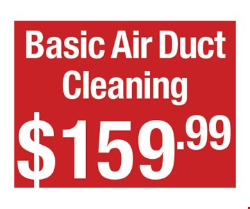 Basic air duct cleaning $159.99.