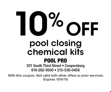 10% Off pool closing chemical kits. With this coupon. Not valid with other offers or prior services. Expires 10/4/19.