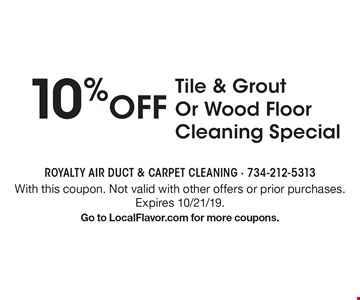 10% off Tile & Grout Or Wood Floor Cleaning Special. With this coupon. Not valid with other offers or prior purchases. Expires 10/21/19.Go to LocalFlavor.com for more coupons.