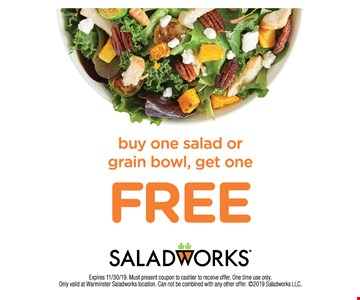 Buy one salad or grain bowl, get one FREE Expires 11/30/19. Must present coupon to cashier to receive offer. One time use only. Only valid at Warminster Saladworks location. Can not be combined with any other offer. 2019 Saladworks LLC