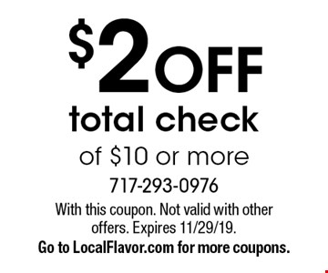 $2 off total check of $10 or more. With this coupon. Not valid with other offers. Expires 11/29/19. Go to LocalFlavor.com for more coupons.