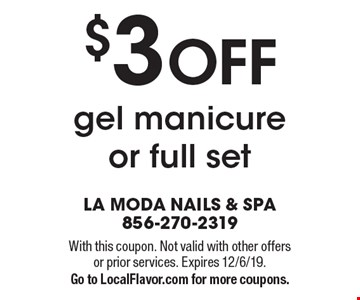 $3 OFF gel manicure or full set. With this coupon. Not valid with other offers or prior services. Expires 12/6/19.Go to LocalFlavor.com for more coupons.