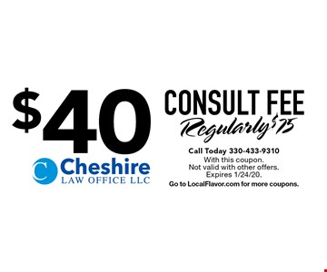 $40 CONSULT FEE, Regularly $75. Call Today 330-433-9310. With this coupon. Not valid with other offers. Expires 1/24/20. Go to LocalFlavor.com for more coupons.