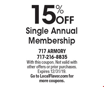 15% OFF Single Annual Membership . With this coupon. Not valid with other offers or prior purchases. Expires 12/31/19. Go to LocalFlavor.com formore coupons.