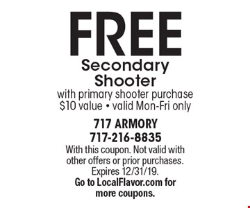 FREE Secondary Shooter with primary shooter purchase $10 value - valid Mon-Fri only. With this coupon. Not valid with other offers or prior purchases. Expires 12/31/19. Go to LocalFlavor.com formore coupons.