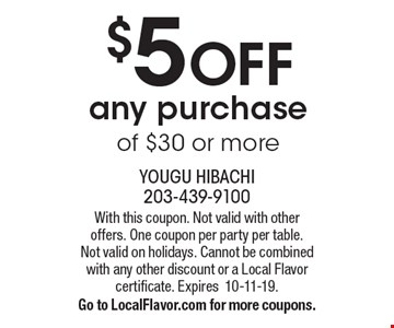 $5 OFF any purchase of $30 or more. With this coupon. Not valid with other offers. One coupon per party per table. Not valid on holidays. Cannot be combined with any other discount or a Local Flavor certificate. Expires10-11-19. Go to LocalFlavor.com for more coupons.