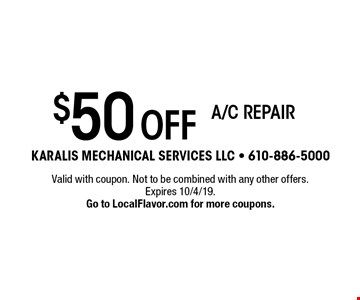 $50 Off a/c repair. Valid with coupon. Not to be combined with any other offers. Expires 10/4/19. Go to LocalFlavor.com for more coupons.