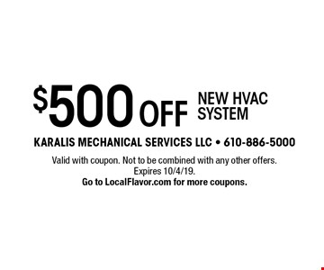 $500 Off new hvac system. Valid with coupon. Not to be combined with any other offers. Expires 10/4/19. Go to LocalFlavor.com for more coupons.