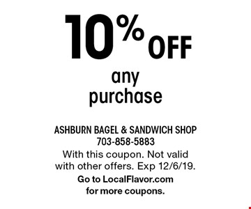 10% off any purchase. With this coupon. Not valid with other offers. Exp 12/6/19. Go to LocalFlavor.com for more coupons.