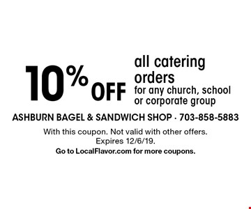 10% off all catering orders for any church, school or corporate group. With this coupon. Not valid with other offers. Expires 12/6/19. Go to LocalFlavor.com for more coupons.