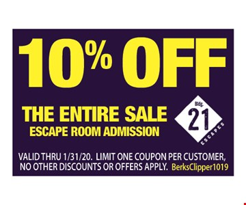 10% off the entire sale escape room admission Valid thru 01/31/20. Limit one coupon per customer no other discounts or offers apply. BerksClipper1019