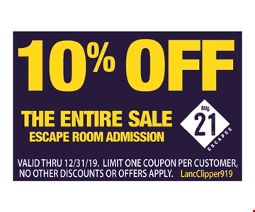 10% off the entire sale escape room admission. Valid thru12/31/19. Limit one coupon per customer, no other discounts or offers apply. LancClipper919