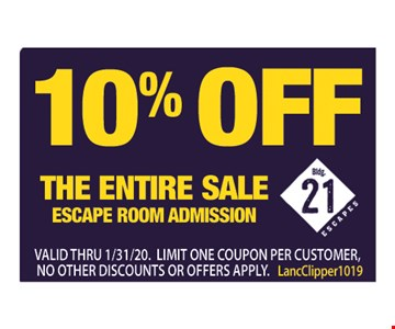 10% off the entire sale escape room admission. Valid thru01/31/20. Limit one coupon per customer, no other discounts or offers apply.