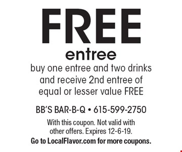 FREE entree buy one entree and two drinks and receive 2nd entree of equal or lesser value FREE. With this coupon. Not valid with other offers. Expires 12-6-19. Go to LocalFlavor.com for more coupons.