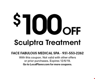 $100 OFF Sculptra Treatment. With this coupon. Not valid with other offers or prior purchases. Expires 12/6/19. Go to LocalFlavor.com for more coupons.