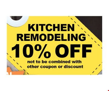Kitchen Remodeling 10% OFF. Not to be combined with other coupons or discount.