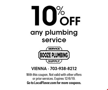 10% OFF any plumbing service. With this coupon. Not valid with other offers or prior services. Expires 12/6/19. Go to LocalFlavor.com for more coupons.