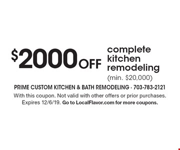 $2000 OFF complete kitchen remodeling (min. $20,000). With this coupon. Not valid with other offers or prior purchases. Expires 12/6/19. Go to LocalFlavor.com for more coupons.