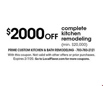 $2000 OFF complete kitchen remodeling (min. $20,000). With this coupon. Not valid with other offers or prior purchases. Expires 2/7/20. Go to LocalFlavor.com for more coupons.