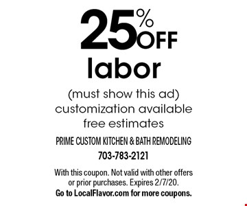 25% OFF labor (must show this ad). Customization available free estimates. With this coupon. Not valid with other offers or prior purchases. Expires 2/7/20. Go to LocalFlavor.com for more coupons.