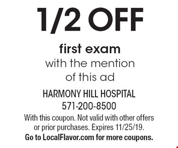 1/2 OFF first exam with the mention of this ad. With this coupon. Not valid with other offers or prior purchases. Expires 11/25/19. Go to LocalFlavor.com for more coupons.