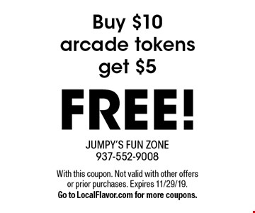 FREE! Buy $10 arcade tokens get $5. With this coupon. Not valid with other offers or prior purchases. Expires 11/29/19.Go to LocalFlavor.com for more coupons.