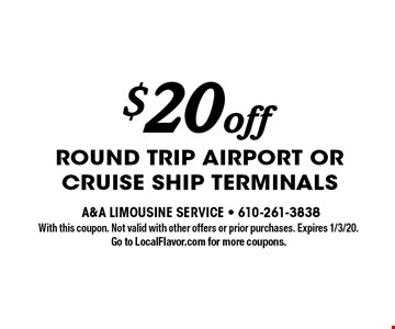 $20 off round trip Airport or Cruise Ship Terminals. With this coupon. Not valid with other offers or prior purchases. Expires 1/3/20. Go to LocalFlavor.com for more coupons.