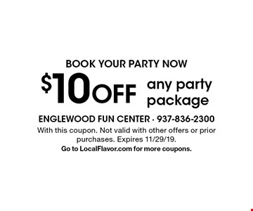 Book your party now $10 OFF any party package. With this coupon. Not valid with other offers or prior purchases. Expires 11/29/19. Go to LocalFlavor.com for more coupons.