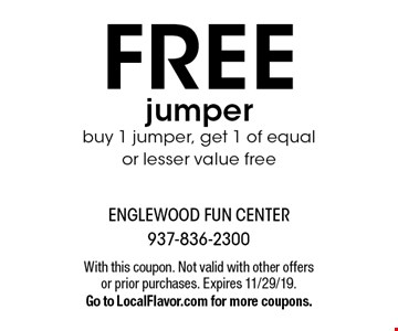 FREE jumper buy 1 jumper, get 1 of equal or lesser value free. With this coupon. Not valid with other offers or prior purchases. Expires 11/29/19. Go to LocalFlavor.com for more coupons.