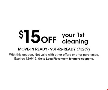 $15 off your 1st cleaning. With this coupon. Not valid with other offers or prior purchases. Expires 12/6/19. Go to LocalFlavor.com for more coupons.